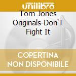 Don't fight it: tom jones cd musicale