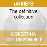The definitive collection cd musicale
