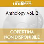 Anthology vol. 2 cd musicale