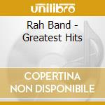 Rah Band - Greatest Hits cd musicale