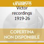 Victor recordings 1919-26 cd musicale di Artisti Vari