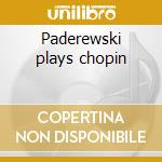 Paderewski plays chopin cd musicale di Artisti Vari