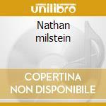 Nathan milstein cd musicale di Artisti Vari