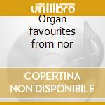 Organ favourites from nor cd musicale di Malcolm Archer