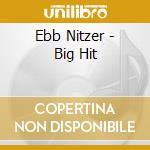 Big hit cd musicale di Ebb Nitzer
