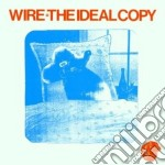 Wire - The Ideal Copy cd musicale di WIRE