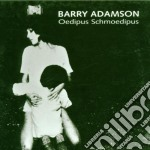 OEDIPUS SCHMOEDIPUS cd musicale di ADAMSON BARRY