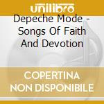 Depeche Mode - Songs Of Faith And Devotion cd musicale di DEPECHE MODE