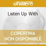 LISTEN UP WITH cd musicale di Voltaire Cabaret