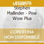 POW WOW PLUS cd musicale di Stephen Mallinder