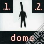Dome - Dome 1 & 2 cd musicale di DOME