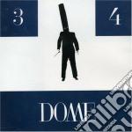 DOME 3 & 4                                cd musicale di DOME