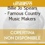 Famous country music makers cd musicale di Spears billie joe