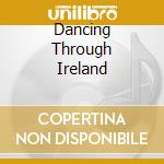 Dancing through ireland cd musicale