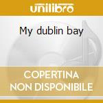 My dublin bay cd musicale