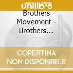 BROTHERS MOVEMENT                         cd musicale di Movement Brothers