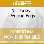 Nic Jones - Penguin Eggs cd musicale di NIC JONES