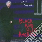BLACK AND BLUE AMERICA cd musicale di TAYLOR CHIP