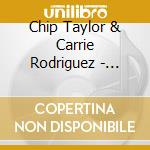 Chip Taylor & Carrie Rodriguez - Angel Of The Morning cd musicale di TAYLOR CHIP & RODRIGUEZ CARRIE