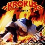 Krokus - Round 13 cd musicale di KROKUS
