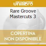 RARE GROOVE MASTERCUTS 3 cd musicale di ARTISTI VARI