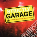 Artisti Vari - Strictly Garage cd musicale di Artisti Vari