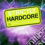 Strictly hardcore cd musicale di Artisti Vari