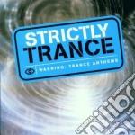 Artisti Vari - Strictly Trance cd musicale di Artisti Vari