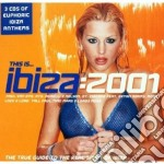 Artisti Vari - This Is...ibiza 2001 cd musicale di Artisti Vari