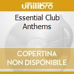 Essential club anthems cd musicale