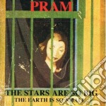 Pram - The Stars Are So Big cd musicale di Pram