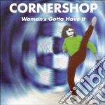 Cornershop - Woman's Gotta Have It cd musicale di CORNERSHOP