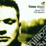 Timo Maas - Music For The Maases cd musicale di Timo Maas