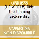 (LP VINILE) Ride the lightning picture disc lp vinile