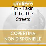 TAKIN'IT TO THE cd musicale di F.M.