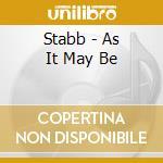 Stabb - As It May Be cd musicale di STABB