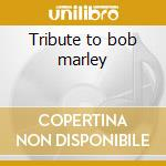 Tribute to bob marley cd musicale di Johnny Clarke