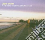 Light Of Day - Tribute To Bruce Springsteen cd musicale di Artisti Vari