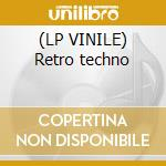 (LP VINILE) Retro techno lp vinile di Artisti Vari