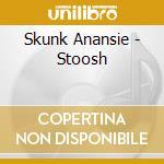 Stoosh - ltd - cd musicale di Anansie Skunk