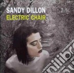 Electric chair cd musicale di Sandy Dillon