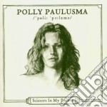 Polly Paulusma - Scissors In My Pocket cd musicale di Polly Paulusma