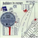 (LP VINILE) HOLIDAYS IN EUROPE lp vinile di K.U.K.L.