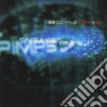 BECOMING REMIXED                          cd musicale di Pimps Sneaker