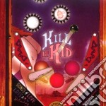 Kill It Kid - Kill It Kid cd musicale di KILL IT KID