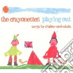 Crayonettes - Playing Out - Songs Forchildren & Robots cd musicale di CRAYONETTES