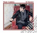 In silence cd musicale di Carrol Marc