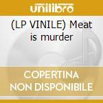 (LP VINILE) Meat is murder lp vinile di The Smiths