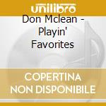 Don Mclean - Playin' Favorites cd musicale di Don Mclean