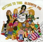 Blodwyn Pig - Getting To This cd musicale di BLODWYN PIG
